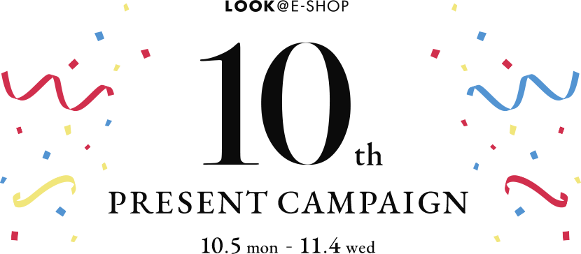 LOOK@E-SHOP 10th PRESENT CAMPAIGN