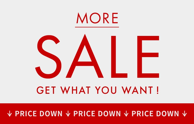 GET WHAT YOU WANT! MORE SALE PRICE DOWN